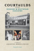 Courtaulds and the Hosiery and Knitwear Industry