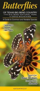 Butterflies of Texas Big Bend Country Incl. Big Bend National Park & Davis Mtns.  : A Guide to Common & Notable Species