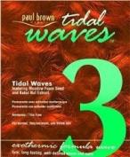 Paul Brown Tidal Waves Exothermic Perm #3