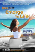 Reduce Clutter, Enlarge Your Life