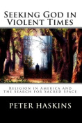 Seeking God in Violent Times