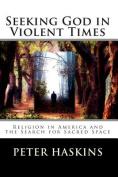 Seeking God in Violent Times
