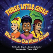 Three Little Girls Who Turned Our World Around