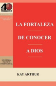 La Fortaleza de Conocer a Dios / The Power of Knowing God
