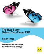 The Real Story Behind Two-Tiered Erp Separating the Marketing from the Usable Strategy
