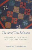 The Art of True Relations
