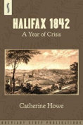 Halifax 1842: A Year of Crisis