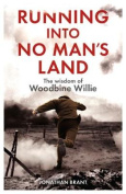 Running into No Man's Land - The Wisdom of Woodbine Willie