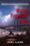 Where Furnaces Burn