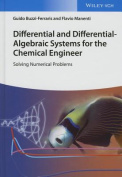 Differential and Differential-Algebraic Systems for the Chemical Engineer