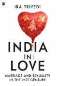 India In Love Marriage And Sexuality In The 21st Century