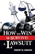 How to Win (& Survive) a Lawsuit