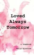 Loved Always Tomorrow
