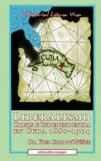 Liberalismo, Crisis E Independencia En Cuba 1880-1904 [Spanish]