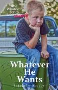 Whatever He Wants