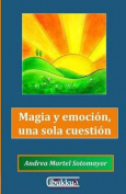 Magia y Emocion, Una Sola Cuestion [Spanish]