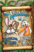 The Adventures of Hezekiah Hare & Ernie Byrd