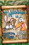 The Adventures of Hezekiah Hare & Ernie Byrd