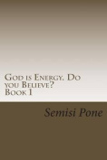God Is Energy. Do You Believe?