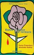 Entre El Dolor y La Ternura [Spanish]