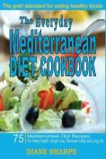 The Everyday Mediterranean Diet Cookbook