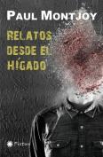 Relatos Desde El Higado [Spanish]