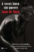 A Veces Lloro Sin Querer [Spanish]