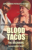 Blood & Tacos  : The Beginning