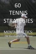 60 Tennis Strategies and Mental Tactics