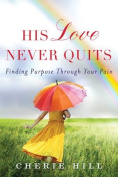 His Love Never Quits