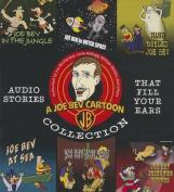 A Joe Bev Cartoon Collection [Audio]