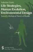 Life Strategies, Human Evolution, Environmental Design