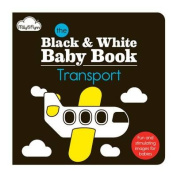 The Transport (Black & White Baby Book) [Board book]
