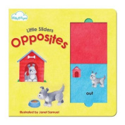Opposites (Little Sliders Sliding Panel Board Book) [Board book]