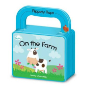 On the Farm (Flippety Flaps 'Flappable' Board Book with Handle) [Board book]