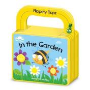 In the Garden (Flippety-Flaps) [Board book]