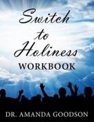 Switch to Holiness Workbook