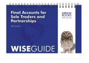 Final Accounts for Sole Traders and Partnerships Wise Guide
