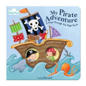 "My Pirate Adventure (A ""Peep-through-the-page"" Board Book) [Board book]"