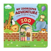 """My Zookeeper Adventure (A """"Peep-through-the-page"""" Board Book) [Board book]"""