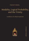Modality, Logical Probability & the Trinity