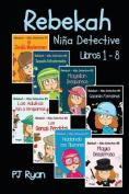 Rebekah - Nina Detective Libros 1-8 [Spanish]