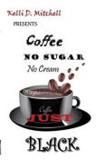 Coffee No Sugar No Cream Just Black