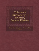 Johnson's Dictionary - Primary Source Edition