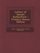 Letters of Samuel Rutherford - Primary Source Edition