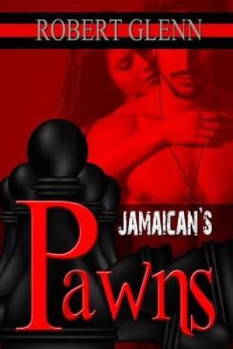 Jamaican's Pawns by Robert Glenn.