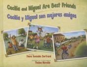 Cecilia and Miguel Are Best Friends/Cecilia y Miguel Son Mejores Amigos