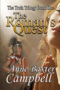 The Truth Trilogy Book One the Roman's Quest