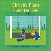 Christie Plays Field Hockey