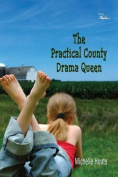 The Practical County Drama Queen